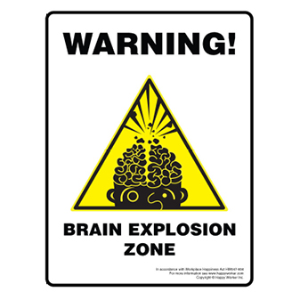 WARNING! Highly Explosive